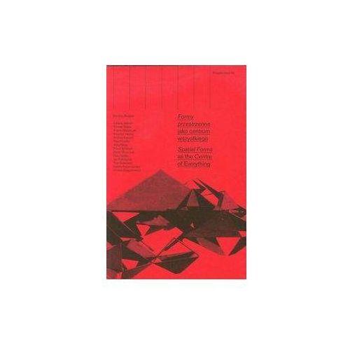 Ekspektatywa 7 Formy przestrzenne jako centrum wszystkiego (2013)