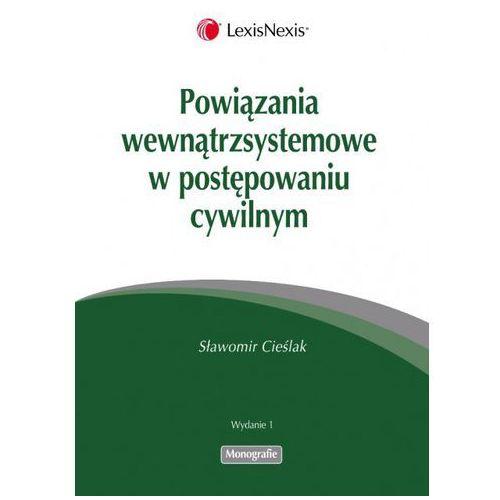Powiązania wewnątrzsystemowe w postępowaniu cywilnym (272 str.)