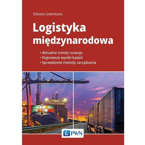 Logistyka międzynarodowa - Jeśli zamówisz do 14:00, wyślemy tego samego dnia. Darmowa dostawa, już od 49,90 zł. (218 str.)