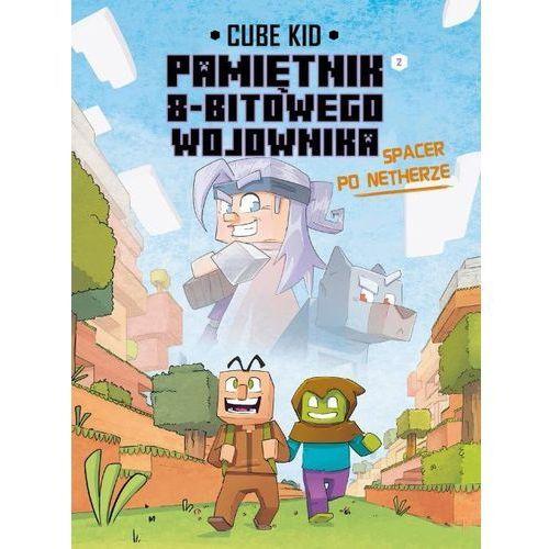 Spacer po Netherze. Minecraft. Pamiętnik 8-bitowego wojownika. Tom 2, Cube Kid