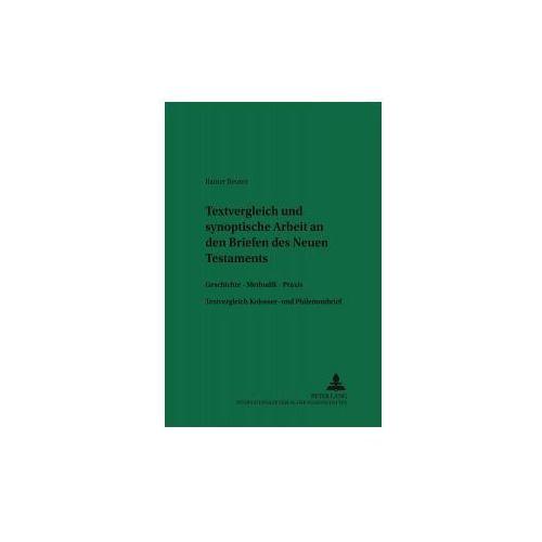Textvergleichende und synoptische Arbeit an den Briefen des Neuen Testaments (9783631502457)