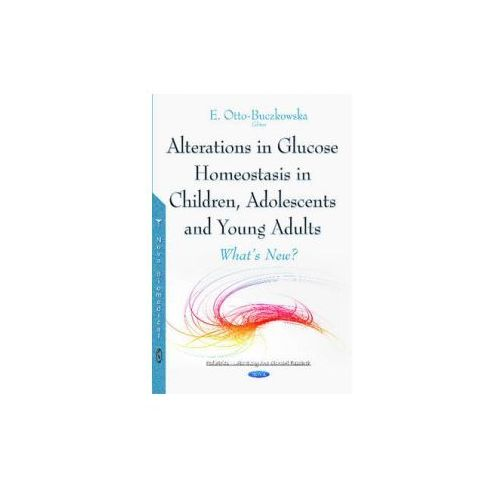 Alterations in Glucose Homeostasis in Children, Adolescents & Young Adults (9781634838610)