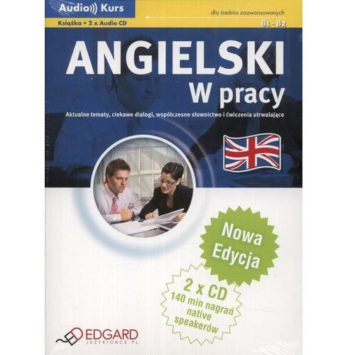 Angielski w pracy dla średnio zaawansowanych + 2 płyty Audio CD. Nowa Edycja (88 str.)