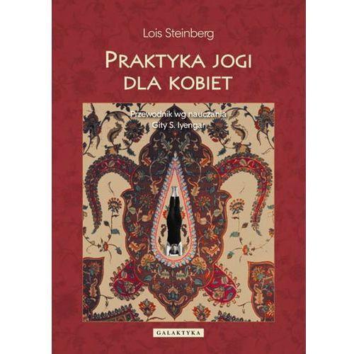 Praktyka jogi dla kobiet Steinberg Lois (9788375791969)