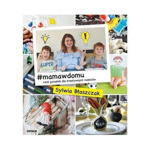 #mamawdomu czyli poradnik dla kreatywnych rodziców, Sylwia Błaszczak