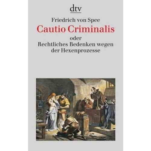 Cautio Criminalis oder Rechtliches Bedenken wegen der Hexenprozesse (9783423307826)