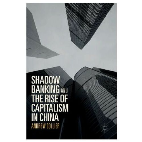 Shadow Banking and the Rise of Capitalism in China (9789811029950)