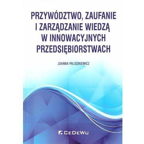 Przywództwo, zaufanie i zarządzanie wiedzą... (215 str.)
