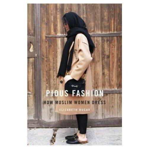 Pious Fashion: How Muslim Women Dress (9780674976160)