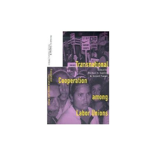 Transnational Cooperation among Labor Unions (9780801487064)
