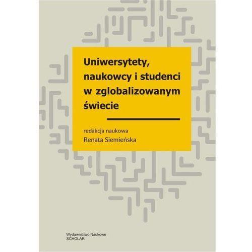 Uniwersytety, naukowcy i studenci w zglobalizowanym świecie Wybrane zagadnienia, Scholar
