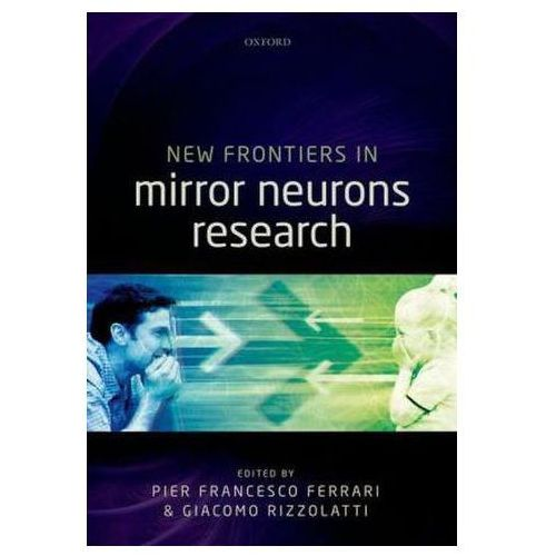 New Frontiers in Mirror Neurons Research (9780199686155)