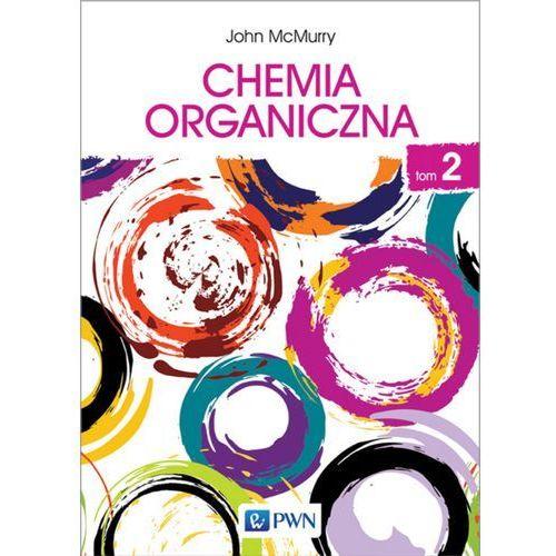 CHEMIA ORGANICZNA TOM 2 - JOHN MCMURRY, Wydawnictwo Naukowe Pwn