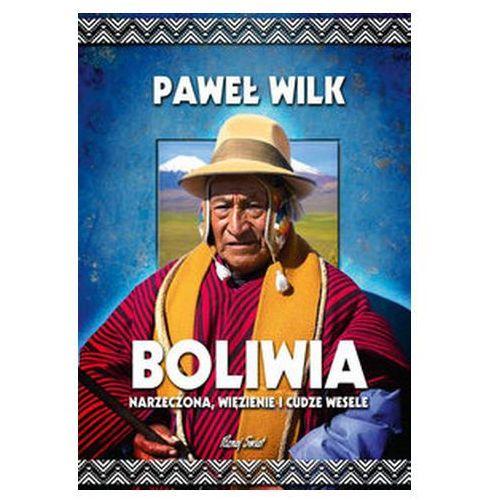 BOLIWIA NARZECZONA WIĘZIENIE I CUDZE WES BERNARDINUM9788381271196 (332 str.)