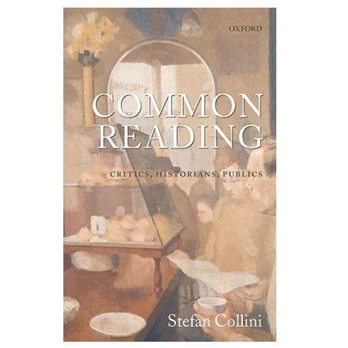 Common Reading Critics, Historians, Publics (384 str.)