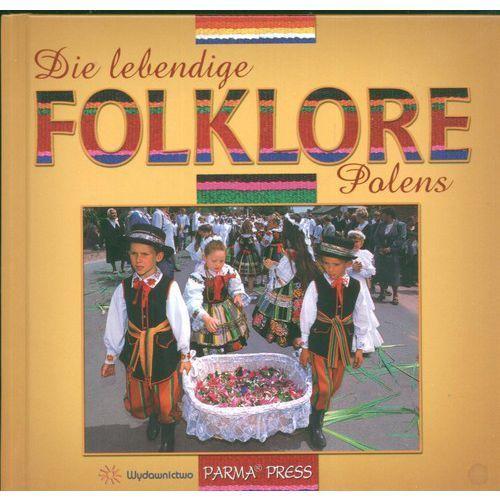 Die lebendige Folklore Polens Polski folklor żywy wersja niemiecka (9788374190435)