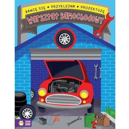 Bawię się przyklejam projektuję Warsztat samochodowy - Praca zbiorowa (9788380733848)