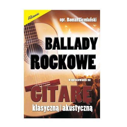 An ziemlański roman ″ballady rockowe″ w opracowaniu na gitarę klasyczną i akustyczną