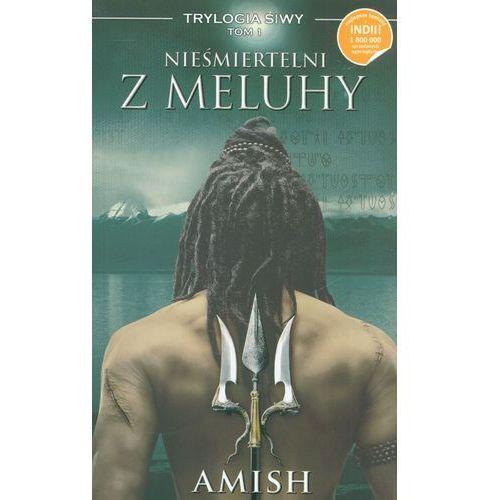 Nieśmiertelni z Meluhy - Wysyłka od 3,99 - porównuj ceny z wysyłką, Amish