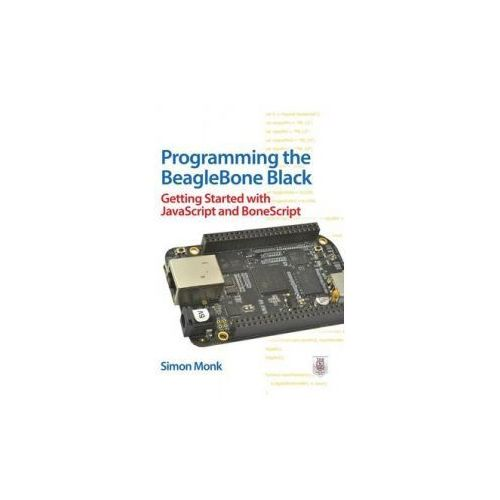 Programming the BeagleBone Black: Getting Started with JavaScript and BoneScript (9780071832120)