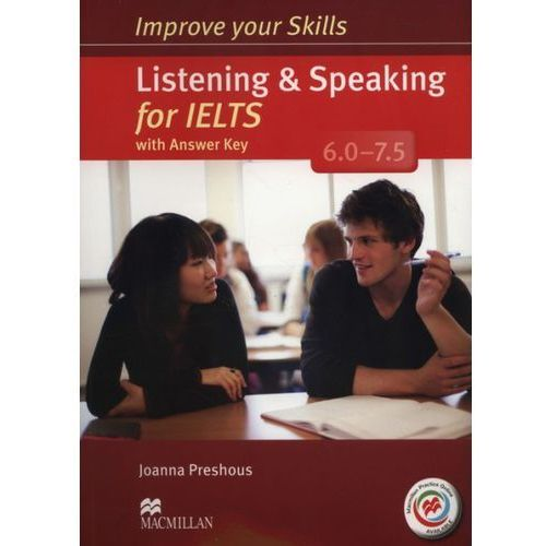 Improve Your Skills for IELTS 6.5-7.0. Listening and Speaking. Podręcznik z Kluczem + Kod Online, Joanna Preshous