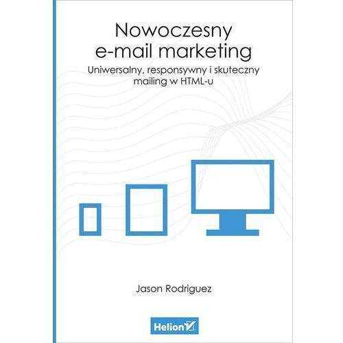 Nowoczesny e-mail marketing Uniwersalny responsywny i skuteczny mailing w HTML-u (2015)