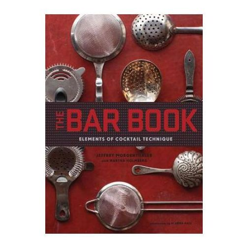 Bar Book: Elements of Cocktail Technique (288 str.)