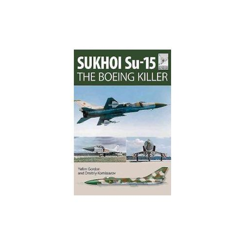 Flight Craft 5: Sukhoi Su-15, Pen Sword Books Ltd