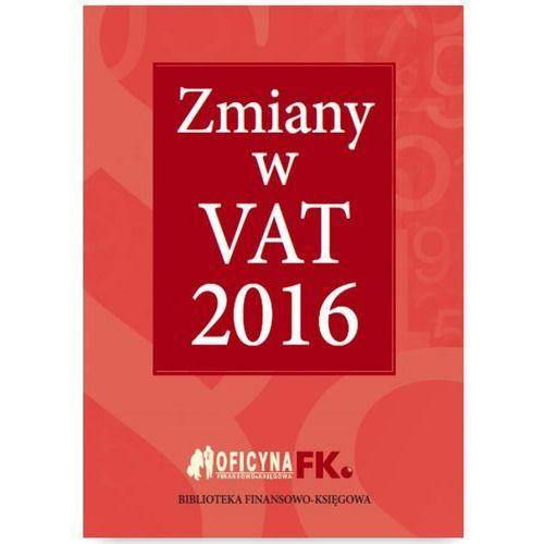 Zmiany w VAT 2016 (30 str.)