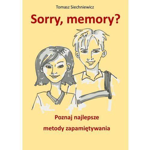 Sorry, memory? Poznaj najlepsze metody zapamiętywania - Tomasz Siechniewicz (EPUB), Tomasz Siechniewicz