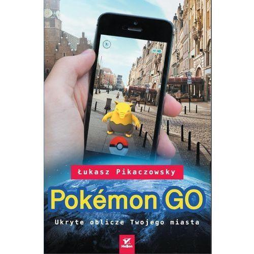Pokemon GO. Ukryte oblicze Twojego miasta, oprawa miękka