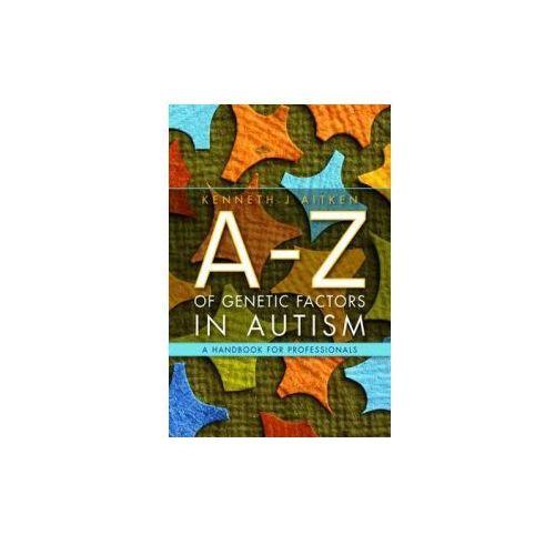 A-Z of Genetic Factors in Autism (9781843109761)