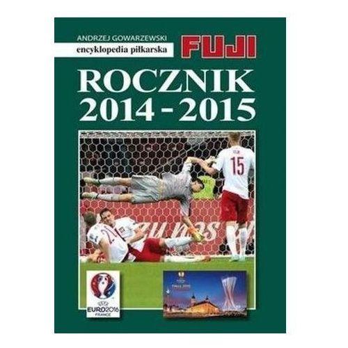 Rocznik 2015-2016. Encyklopedia piłkarska Andrzej Gowarzewski (368 str.)