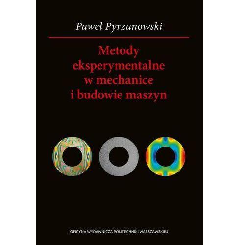Metody eksperymentalne w mechanice i budowie maszyn - Paweł Pyrzanowski - ebook