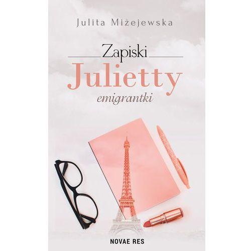 Zapiski Julietty emigrantki - Julita Miżejewska (9788381473149)