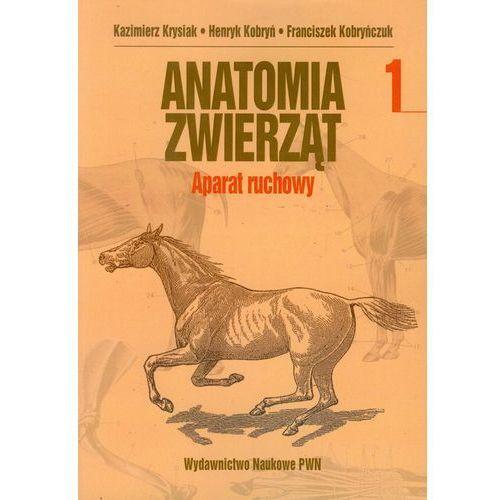 Anatomia zwierząt tom 1 Aparat ruchowy (2011)