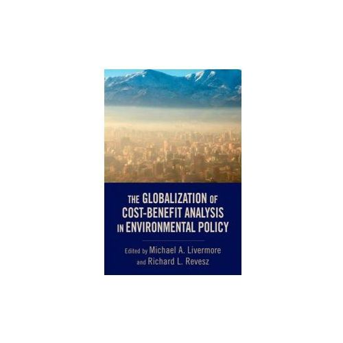 Globalization of Cost-Benefit Analysis in Environmental Policy (9780199934386)