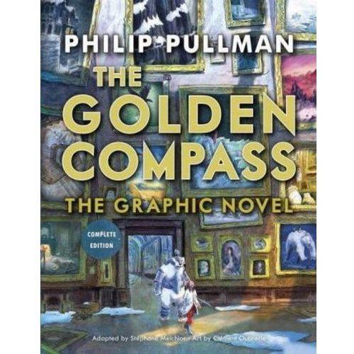 The Golden Compass Graphic Novel [Pullman Philip]