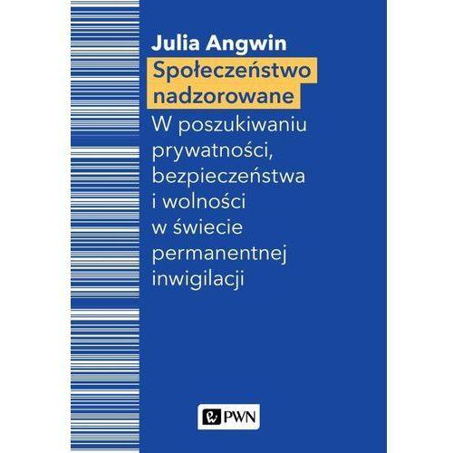 Społeczeństwo nadzorowane. Darmowy odbiór w niemal 100 księgarniach! (9788301209544)