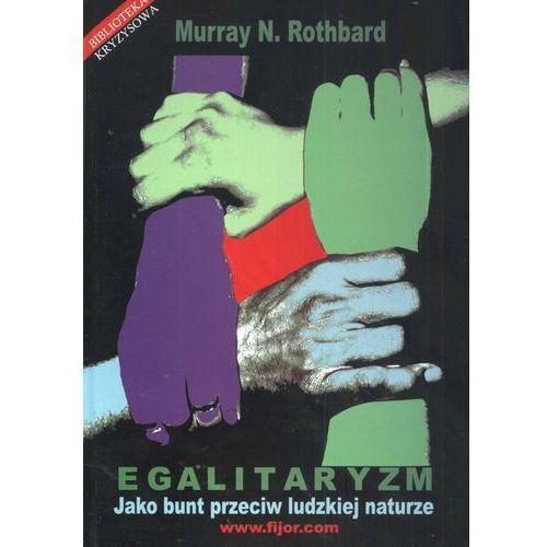 Egalitaryzm, jako Bunt Przeciw Naturze (2009)
