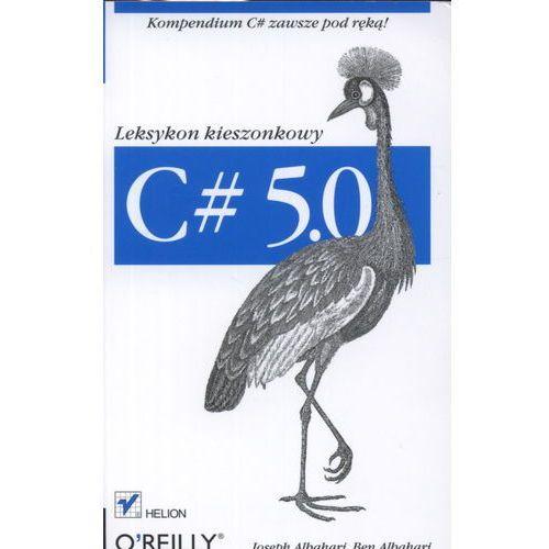 C# 5.0. Leksykon kieszonkowy. Wydanie III (9788324662739)
