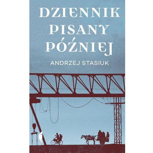 Dziennik pisany później - Andrzej Stasiuk (136 str.)