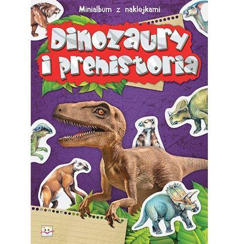 Minialbum z naklejkami - Dinozaury i prehistoria + zakładka do książki GRATIS (9788377138519)