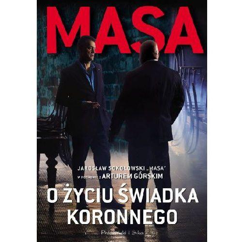 Masa o życiu świadka koronnego - Artur Górski, Jarosław Sokołowski, oprawa miękka