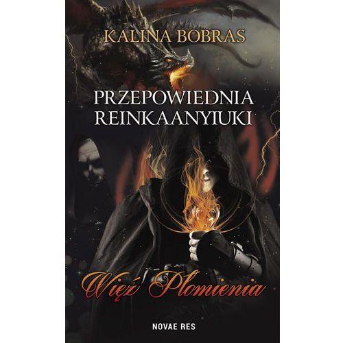 Przepowiednia Reinkaanyiuki. Więź Płomienia - Kalina Bobras (MOBI) (2018)