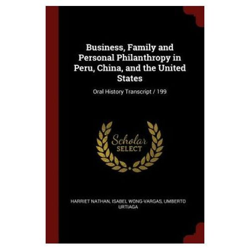 Business, Family and Personal Philanthropy in Peru, China, and the United States (9781376068177)