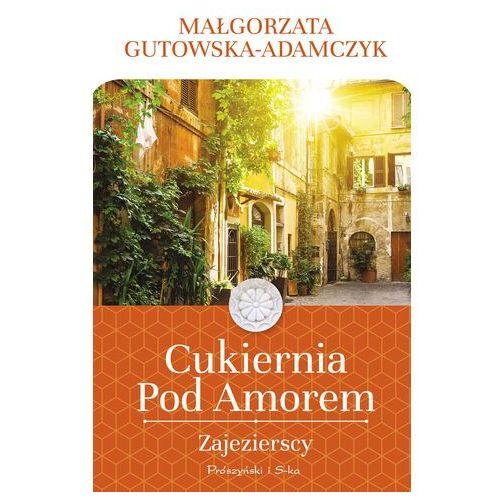 Cukiernia Pod Amorem. Zajezierscy - Małgorzata Gutowska-Adamczyk - ebook
