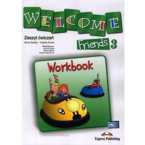 Welcome Friends 3. Zeszyt ćwiczeń. Klasy 4-6. Szkoła podstawowa, oprawa miękka
