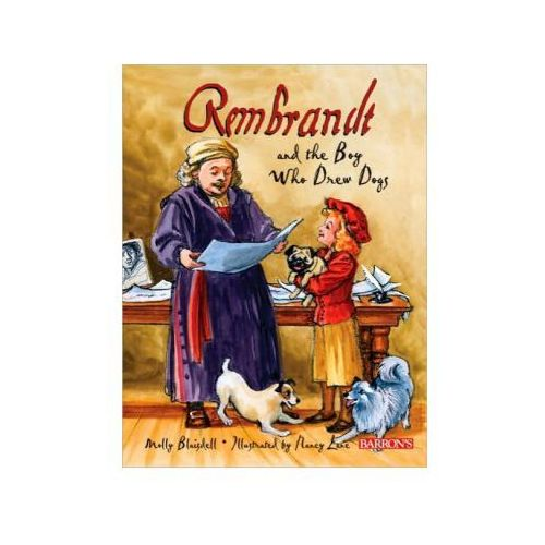 Rembrandt and the Boy Who Drew Dogs