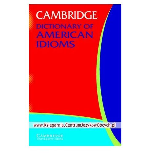 Cambridge Dictionary Of American Idioms, oprawa miękka